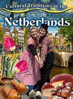 Cultural Traditions in the Netherlands - Cultural Traditions in My World