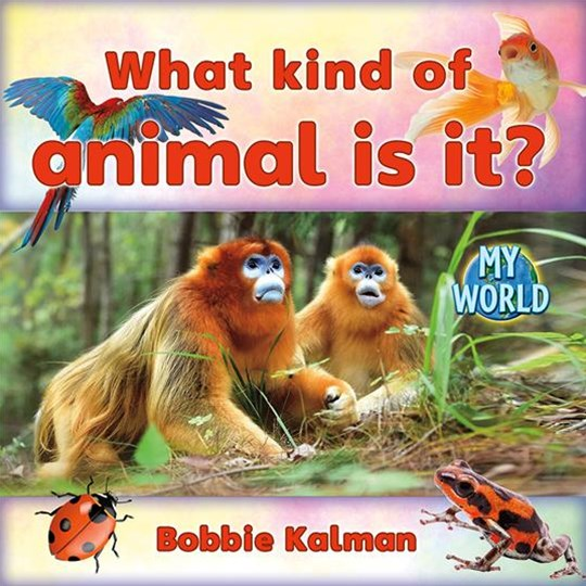 What Kind of Animal Is It? - My World
