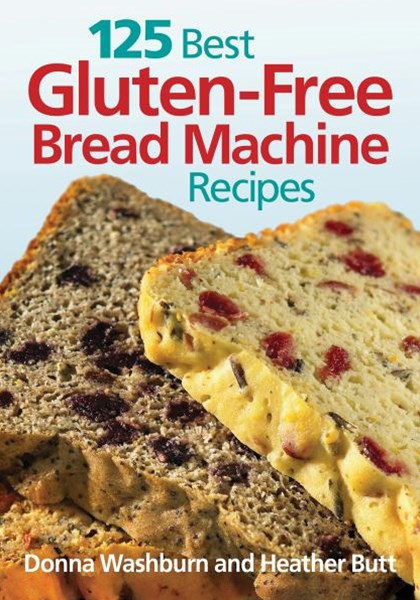 125 Best Gluten Free Bread Machine Recipes