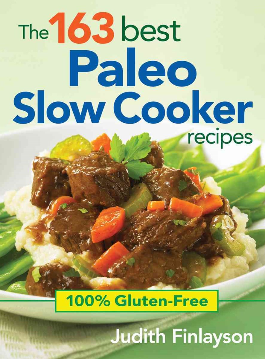 163 Best Paleo Slow Cooker Recipes: 100% Gluten Free