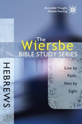 The Wiersbe Bible Study Series: Hebrews
