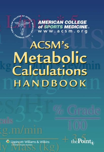 ACSM's Metabolic Calculations Handbook