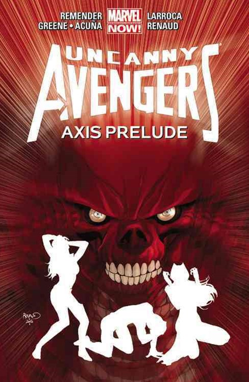 Uncanny Avengers Volume 5: Axis Prelude (Marvel Now)