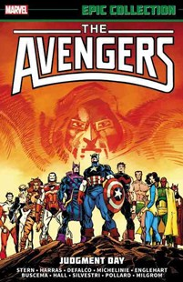 Avengers Epic Collection: Judgement Day by Roger Stern, To DeFalco, David Michelinie, Steve Englehart, Keith Pollard, John Buscema, Bob Hall, Marc Silvestri, Bob Harras, Al Milgrom (9780785188940) - PaperBack - Graphic Novels Comics