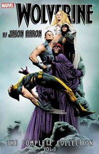 Wolverine by Jason Aaron: The Complete Collection Volume 3 by Jason Aaron, Ada Kubert, Renato Guedes, Jefte Paolo, Daniel Acuna (9780785189084) - PaperBack - Graphic Novels Comics