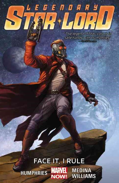 Legendary Star-Lord Volume 1: Face It, I Rule