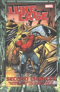Luke Cage: Second Chances Vol. 2 by Gregory Wright, D.G. Chichester, Marcus Mclaurin, Scott Benefiel, Brian Pelletier, Richard Pace, Kirk Van Wormer, Steven Butler (9780785195078) - PaperBack - Graphic Novels Comics