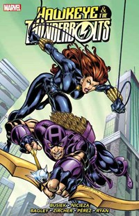 Hawkeye & the Thunderbolts Vol. 2 by Fabian Nicieza, Fabian Nicieza, Mark Bagley, Patrick Zircher, George Perez, Paul Ryan (9780785195474) - PaperBack - Young Adult Contemporary