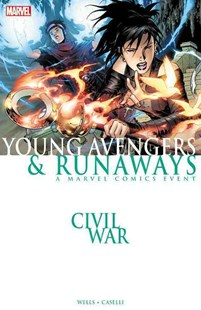 Civil War: Young Avengers & Runaways (New Printing) by Zeb Wells, Stefano Caselli (9780785195726) - PaperBack - Graphic Novels Comics