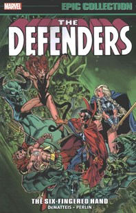 Defenders Epic Collection: The Six-Fingered Hand by Marvel Comics, Mike W. Barr, Jerry Bingham, J. M. DeMatteis, Steve Ditko, Mark Gruenwald, Don Perlin, Mike Zeck (9780785195993) - PaperBack - Graphic Novels Comics