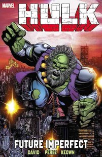 Hulk: Future Imperfect by Comics Marvel, Peter David, Dale Keown, George Perez (9780785197461) - PaperBack - Graphic Novels Comics