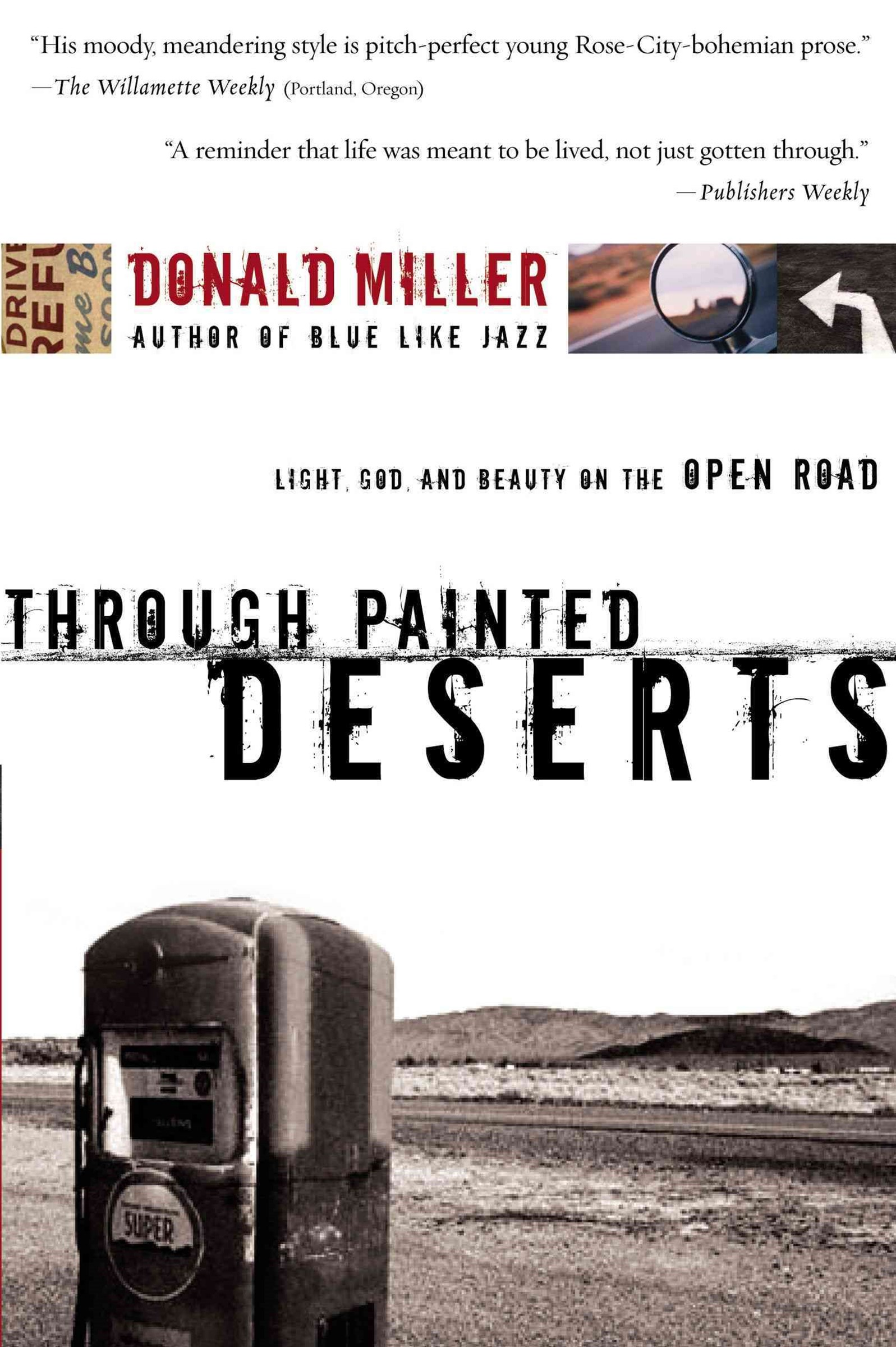 Through Painted Deserts: Light, God, and Beauty on the Open Road