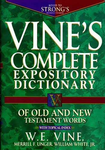 Vine's Complete Expository Dictionary of Old and New Testament Words