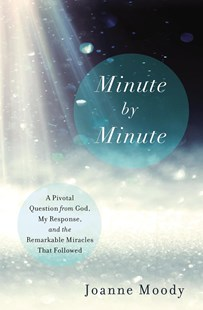 Minute By Minute by Joanne Moody (9780785216148) - PaperBack - Biographies General Biographies