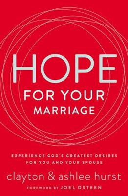 Hope For Your Marriage: It Is Never Too Late For God To Make All Things New