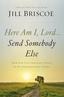 (ebook) Here Am I, Lord...Send Somebody Else