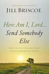(ebook) Here Am I, Lord...Send Somebody Else - Religion & Spirituality Christianity