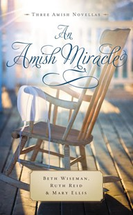 An Amish Miracle by Mary Ellis, Ruth Reid, Beth Wiseman (9780785217183) - PaperBack - Modern & Contemporary Fiction General Fiction