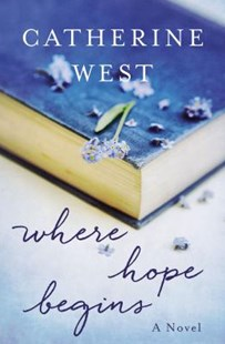 Where Hope Begins by Catherine West (9780785217435) - PaperBack - Modern & Contemporary Fiction General Fiction