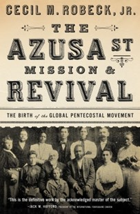 (ebook) The Azusa Street Mission and   Revival - History Latin America