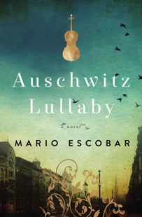 Auschwitz Lullaby by Mario Escobar (9780785219958) - PaperBack - Adventure Fiction Modern