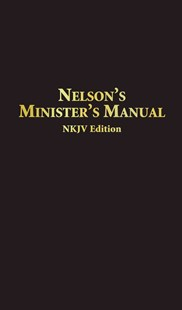 Nelson's Minister's Manual Nkjv by Joshua Rowe (9780785252597) - PaperBack - Religion & Spirituality Christianity