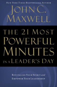 The 21 Most Powerful Minutes in a Leader