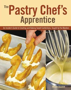 The Pastry Chef's Apprentice by Mitch Stamm (9780785832560) - HardCover - Cooking Desserts