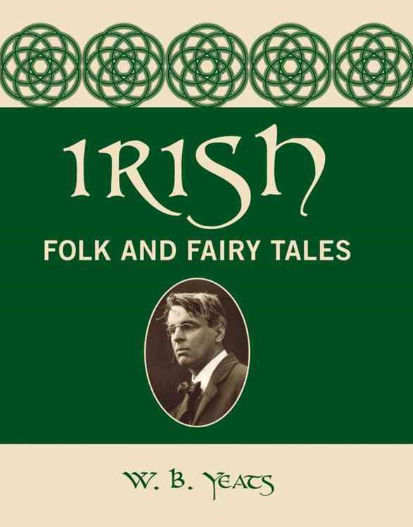 Yeats: Irish Folk and Fairy Tales