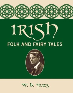 Yeats: Irish Folk and Fairy Tales by William Butler Yeats (9780785833482) - HardCover - Fantasy