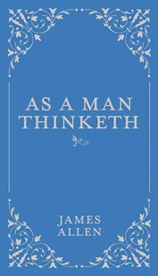As a Man Thinketh by James Allen (9780785833512) - HardCover - Philosophy Modern