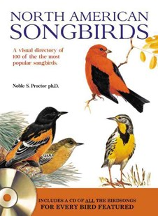 Songbirds  of North America by Noble S. Proctor (9780785833871) - HardCover - Pets & Nature Birds