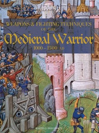 Weapons and Fighting Techiniques of the Medieval Warrior