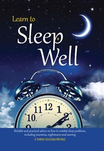 Learn to Sleep Well by Chris Idzikowski (9780785834632) - HardCover - Health & Wellbeing General Health