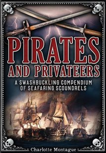 Pirates and Privateers by Charlotte Montague (9780785835028) - HardCover - History Modern