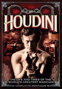 Houdini by Charlotte Montague (9780785835561) - HardCover - Biographies General Biographies