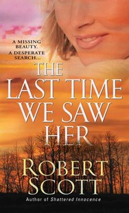 The Last Time We Saw Her by Robert Scott (9780786020379) - PaperBack - True Crime