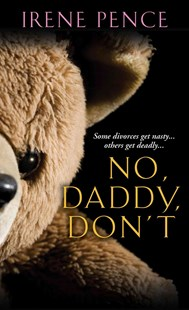 No, Daddy, Don't! by Irene Pence (9780786022205) - PaperBack - True Crime