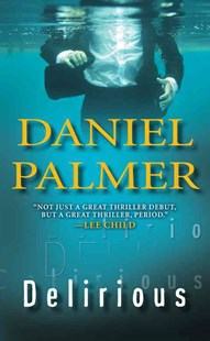 Delirious by Palmer Daniel (9780786022670) - PaperBack - Crime Mystery & Thriller
