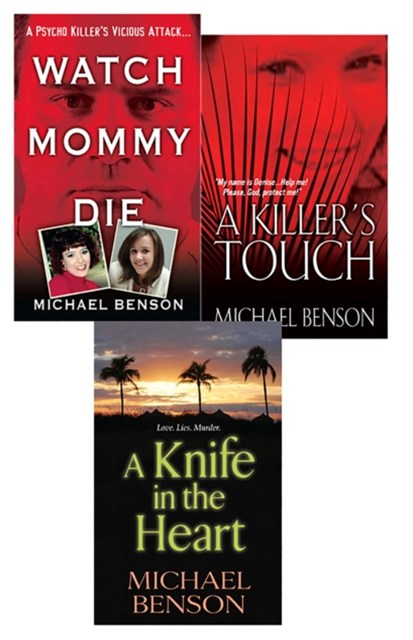 Michael Benson's True Crime Bundle: Watch Mommy Die, A Killer's Touch & A KnifeIn The Heart