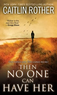 (ebook) Then No One Can Have Her - Social Sciences Criminology