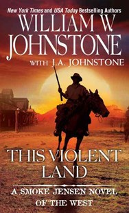 This Violent Land by J.A. Johnstone, J. A. Johnstone (9780786036448) - PaperBack - Adventure Fiction Western