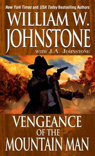 Vengeance Of The Mountain Man by J.A. Johnstone, J. A. Johnstone (9780786038725) - PaperBack - Adventure Fiction Western