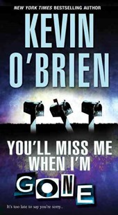 You'll Miss Me When I'm Gone by Kevin O'Brien (9780786038817) - PaperBack - Crime Mystery & Thriller