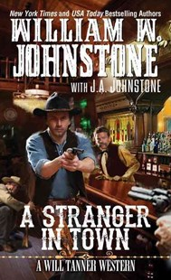 A Stranger In Town by J.A. Johnstone, J. A. Johnstone (9780786039319) - PaperBack - Adventure Fiction Modern