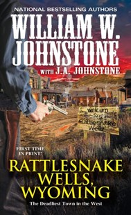 Rattlesnake Wells, Wyoming by William W. Johnstone, J. A. Johnstone (9780786040124) - PaperBack - Adventure Fiction Western