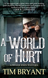 A World Of Hurt by Tim Bryant (9780786042296) - PaperBack - Adventure Fiction Western