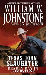 Deadly Day In Tombstone by J.A. Johnstone, William W. Johnstone (9780786042791) - PaperBack - Adventure Fiction Western