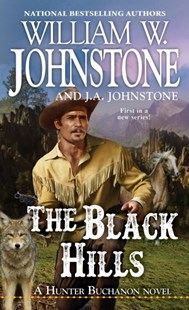 The Black Hills by William W. Johnstone, J.a. Johnstone (9780786044405) - PaperBack - Adventure Fiction Western