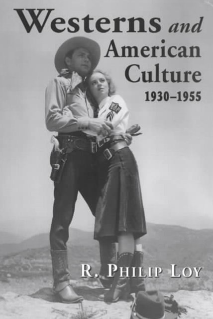 Westerns and American Culture, 1930-1955